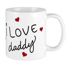 I Love Daddy Small Mug