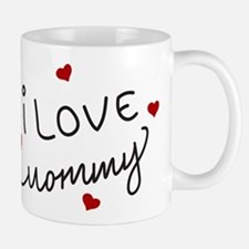 I Love Mommy Small Small Mug