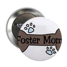 """Foster Mom 2.25"""" Button"""