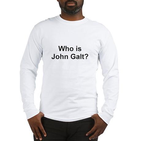 Who Is John Galt.jpg Long Sleeve T-Shirt