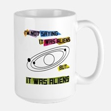 Im not saying it was aliens but... Large Mug