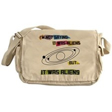 Im not saying it was aliens but... Messenger Bag