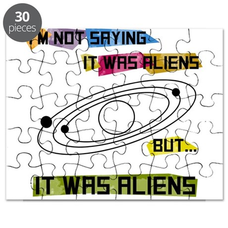 Im not saying it was aliens but... Puzzle