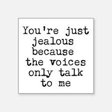 "Youre just jealous... Square Sticker 3"" x 3&q"