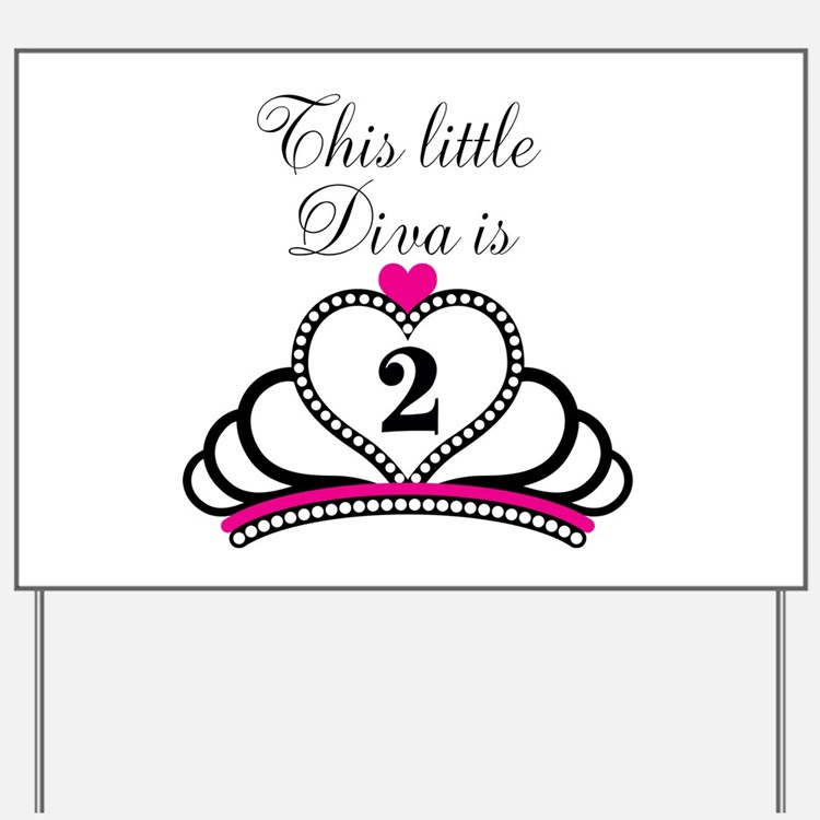 This Little Diva is 2 Yard Sign