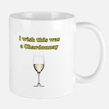 I Wish this was a Chardonnay Mug