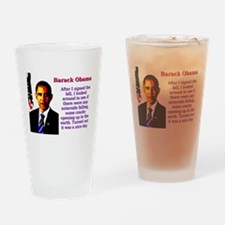 After I Signed The Bill - Barack Obama Drinking Gl
