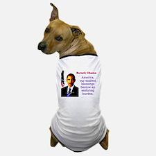 America Our Endless Blessings - Barack Obama Dog T