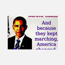 And Because They Kept Marching - Barack Obama Magn