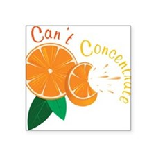 """Cant Concentrate Square Sticker 3"""" x 3"""""""