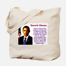 And So Long As Free Peoples - Barack Obama Tote Ba