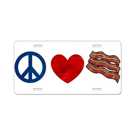 Peace Love and Bacon Strips Aluminum License Plate