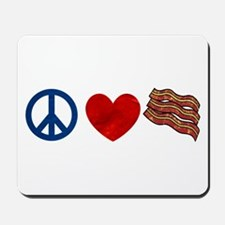 Peace Love and Bacon Strips Mousepad