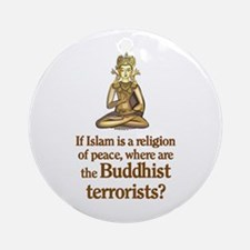 Buddhist Terrorists Ornament (Round)