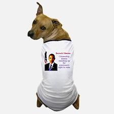 Citizenship Means Standing Up - Barack Obama Dog T