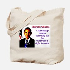 Citizenship Means Standing Up - Barack Obama Tote