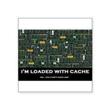 """Loaded With Cache Square Sticker 3"""" x 3"""""""