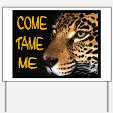 LEOPARD TAME.jpg Yard Sign