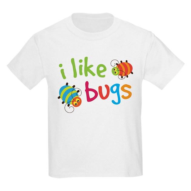 Cute i like bugs kids light t shirt cute i like bugs t for I like insects shirt