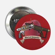 """meet at gunpoint 2.25"""" Button"""