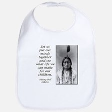 Sitting Bull Quote Bib