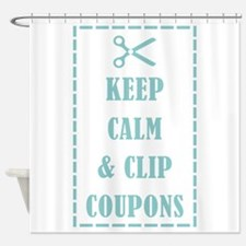 KEEP CALM & CLIP COUPONS Shower Curtain