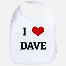 I Love DAVE Bib