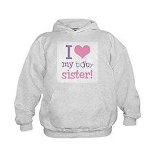 I Love My Baby Sister Hoodie