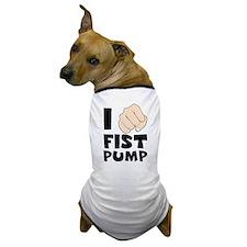 I Fist Pump Dog T-Shirt