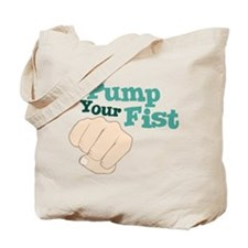 Pump Your Fist Tote Bag