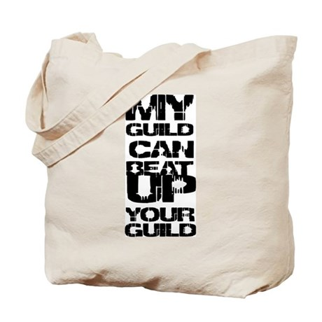 My guild can beat up your gui Tote Bag
