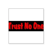 "Trust No One red and black Square Sticker 3"" x 3"""
