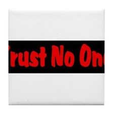 Trust No One red and black Tile Coaster