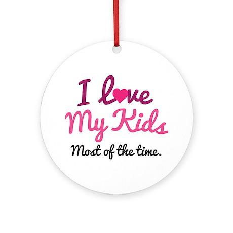 I Love My Kids Ornament (Round)