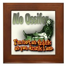 No Ossifer... Framed Tile