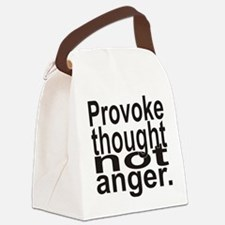 Provoke thought not anger.png Canvas Lunch Bag