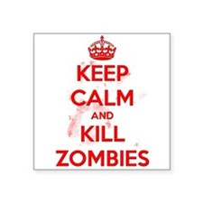 """Keep Calm and Kill Zombies Square Sticker 3"""" x 3"""""""