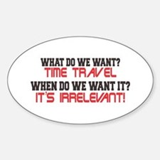 What Do We Want? Time Travel! Decal