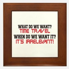 What Do We Want? Time Travel! Framed Tile