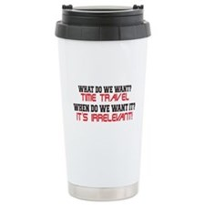 What Do We Want? Time Travel! Travel Mug