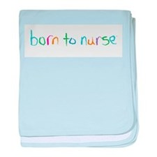 Born to Nurse Baby Blanket