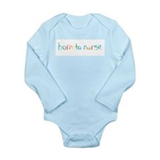 Born to Nurse Long Sleeve Infant Bodysuit