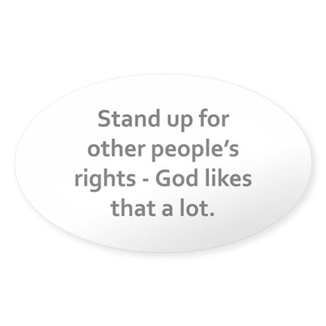 Stand up for others, God likes that Sticker (Oval)