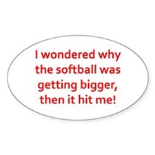 I wondered why the softball was Decal