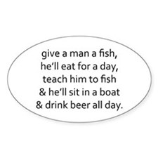 give a man a fish he'll eat for day Decal
