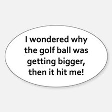 I wondered why the golf ball was Sticker (Oval)