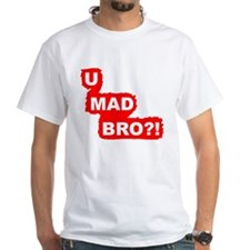 You Mad Bro?! T-Shirt