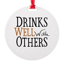 Drinks Well With Others Ornament