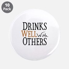 "Drinks Well With Others 3.5"" Button (10 pack)"