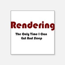 "Rendering Lifestyle Square Sticker 3"" x 3"""